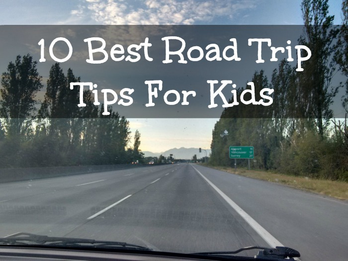 10 best road trip tips for kids